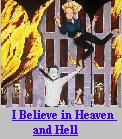 I Believe in Heaven and Hell